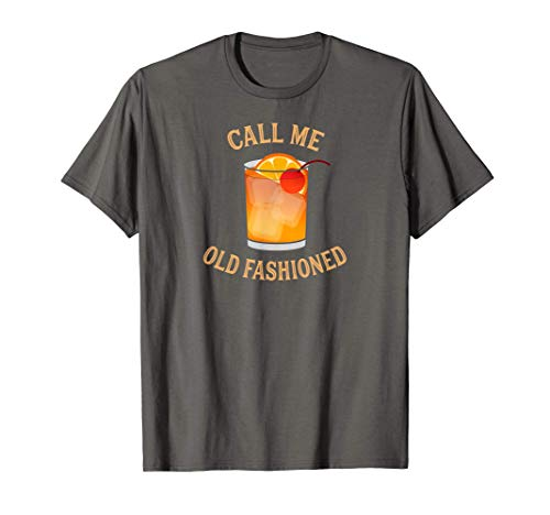 Call Me Old Fashioned Bartender Classic Cocktail Mixologist T-Shirt