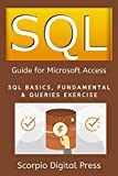 SQL Guide for Microsoft Access: SQL Basics, Fundamental & Queries Exercise (English Edition)