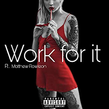 Work For It (feat. Matthew Flowleon)