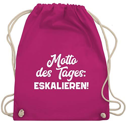 Shirtracer Party & Alkohol - Motto des Tages - Eskalieren weiß - Unisize - Fuchsia - Geschenk - WM110 - Turnbeutel und Stoffbeutel aus Baumwolle