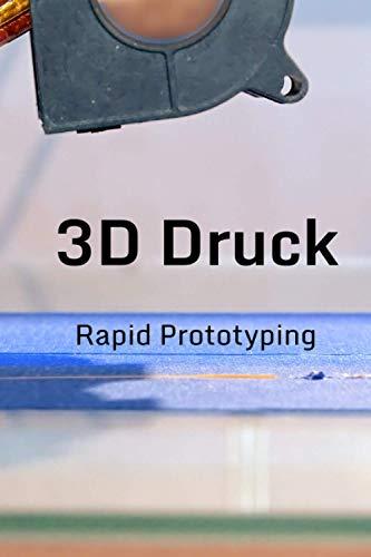 3D Druck - Rapid Prototyping: Notizbuch 3D Druck - Logbuch - 200 karierte Seiten - DIN A5 Format - additive manufacturing - Schreibheft für Programmierer - Journal - Einschreibeheft