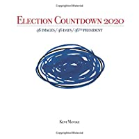 Election Countdown 2020: 46 Images/ 46 Days/ 46th President