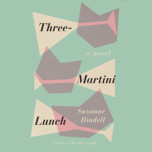 Three-Martini Lunch audiobook cover art