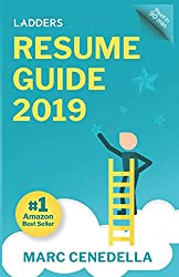 Ladders 2019 Resume Guide: Best Practices & Advice from the Leaders in $100K - $500K jobs (2019)