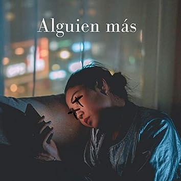 Alguien Mas (feat. Max Bustos)