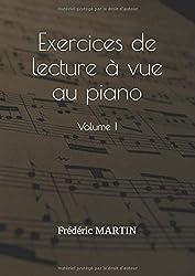 Exercices de lecture à vue au piano — Volume 1: Apprenez à lire facilement vos partitions de piano