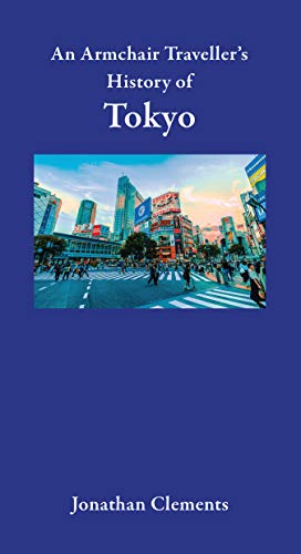 An Armchair Traveller's History of Tokyo (English Edition)
