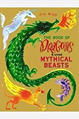 The Book of Dragons and Other Mythical Beasts Hardcover