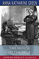 The House in the Mist (Esprios Classics)