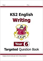 KS2 English Writing Targeted Question Book - Year 6