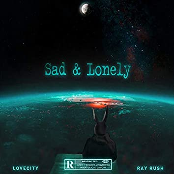 Sad & Lonely (feat. Ray Rush)