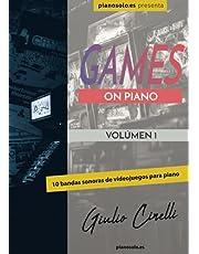 Games on Piano - 10 bandas sonoras de videojuegos para piano: Partituras fáciles para principiantes de los mejores videojuegos