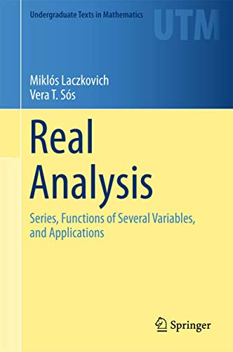 Real Analysis: Series, Functions of Several Variables, and Applications (Undergraduate Texts in Mathematics)