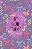 Mood Tracker Log For Stressed Moms: Monitoring Your Emotions And Feelings | Notebook For Improving Mental Health To Avoid Depression And Stress