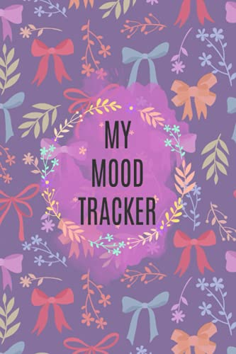 Mood Tracker Log For Stressed Moms: Monitoring Your Emotions And Feelings   Notebook For Improving Mental Health To Avoid Depression And Stress