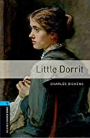 Oxford Bookworms Library: Stage 5: Little Dorrit