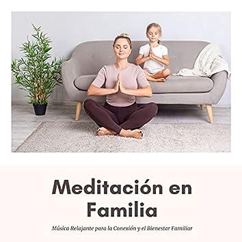 Meditación en Familia: Música Relajante para la Conexión y el Bienestar Familiar