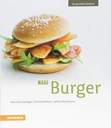 33 x Burger: So genießt Südtirol (So genießt Südtirol / Ausgezeichnet mit dem Sonderpreis der GAD (Gastronomische Akademie Deutschlands e.V.))