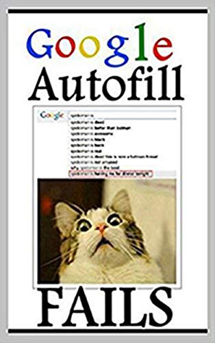 Memes: Google Autofill Fails At The Maddest LOL Funny Memes Book For Legends (English Edition)