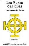 Les runes celtiques - Verbe magique des druides