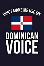 Don't Make Me Use My Dominican Voice: 6x9