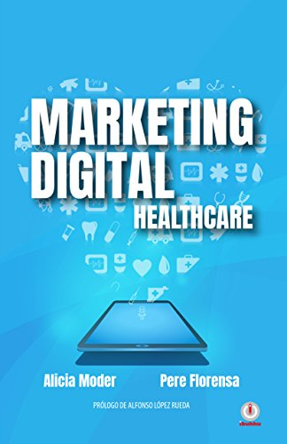 Marketing Digital: Healthcare eBook: Moder, Alicia, Florensa, Pere ...