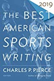 The Best American Sports Writing 2019 (The Best American Series )