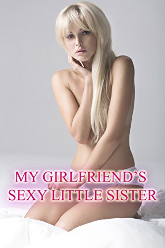 My Girlfriend's Sexy Little Sister: Thrusting Deeper Inside Her (English Edition)