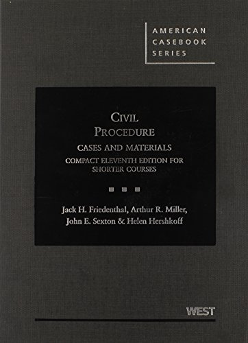 Civil Procedure, Cases and Materials, Compact 11th for Shorter Courses (American Casebook Series)