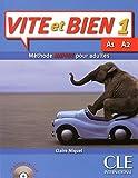 Vite et bien 1 : Methode rapide pour adultes livre + 1CD audio + Corriges 1 (Level A1) (French Edition)