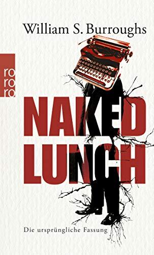 Buchseite und Rezensionen zu 'Naked Lunch: Die ursprüngliche Fassung' von James Grauerholz