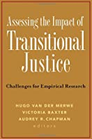 Assessing the Impact of Transitional Justice: Challenges for Empirical Research
