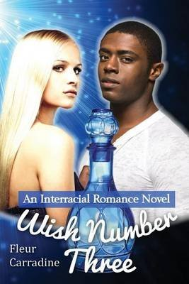 [(Wish Number Three : An Interracial Romance Novel)] [By (author) Fleur Carradine] published on (April, 2013)