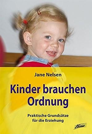 Kinder brauchen Ordnung: Praktische Grundsätze für die Erziehung. Sonderausgabe