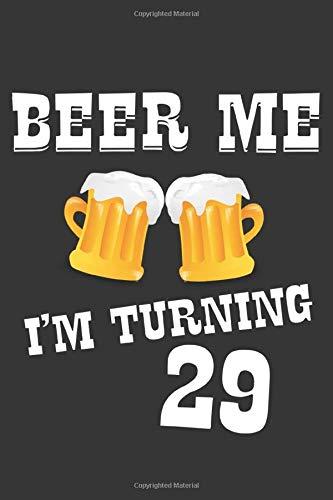 Beer Me I'm Turning 29 Blood Pressure Monitor Log: Lined Journal, 120 Pages, 6 x 9, BP Log Matte Finish