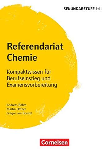 Fachreferendariat Sekundarstufe I und II: Referendariat Chemie - Kompaktwissen für Berufseinstieg und Examensvorbereitung - Buch