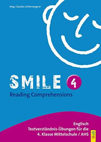Smile 4 - Reading Comprehensions: Textverständnis-Übungen für die 4. Klasse AHS/HS/NMS: Englisch Textverständnis-Übungen für die 4. Klasse Mittelschule / AHS