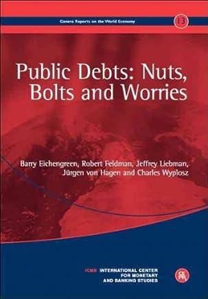 [(Public Debts: Nuts, Bolts, and Worries)] [ By (author) Barry Eichengreen, By (author) Robert Feldman, By (author) Jeffrey Liebman, By (author) Jürgen von Hagen, By (author) Charles Wyplosz ] [November, 2011]