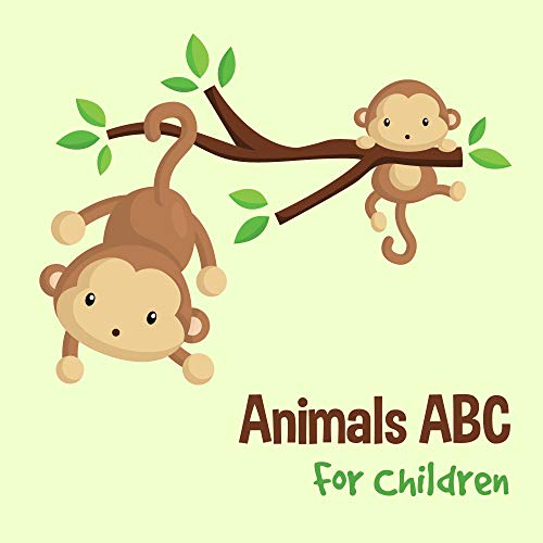 Animals ABC For Children: Kids Toddlers And Preschool. An Animals ABC Book For Age 2-5 To Learn The English Animals Names From A to Z (Monkey Cover Design) (English Edition)