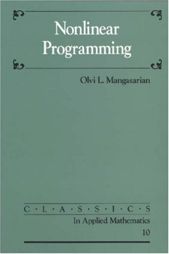Compare Textbook Prices for Nonlinear Programming Classics in Applied Mathematics  ISBN 9780898713411 by Mangasarian, Olvi L.