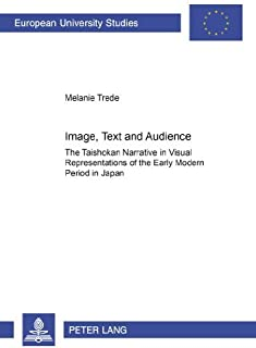 """Image, Text and Audience: The """"Taishokan</I> Narrative in Visual Representations of the Early Modern Period in Japan (Euro..."""