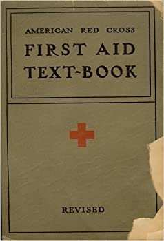 Paperback American First Aid Text-book Prepared By the American Red Cross for the Instruction of First Aid Classes Revised with 114 Illustrations Book