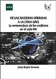 De las guerras híbridas a la zona gris: la metamorfosis de los...