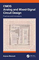 CMOS Analog and Mixed-Signal Circuit Design: Practices and Innovations Front Cover