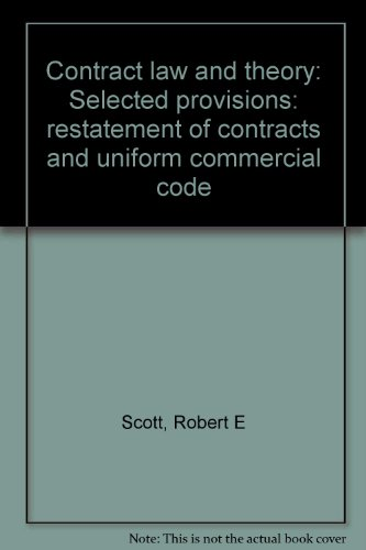Contract law and theory: Selected provisions: restatement of contracts and uniform commercial code