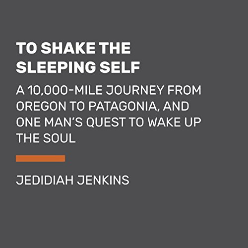 To Shake the Sleeping Self Audiobook By Jedidiah Jenkins cover art