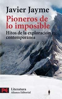 Pioneros de lo imposible: Hitos de la exploración contemporánea (El libro de bolsillo - Literatura)