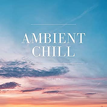 Ambient Chill, Vol. 09