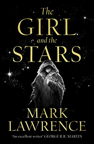 The Girl and the Stars: The stellar new series from bestselling fantasy author of PRINCE OF THORNS and RED SISTER, Mark Lawrence (Book of the Ice, Book 1) (English Edition)