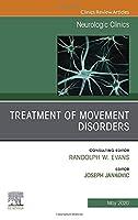 Treatment of Movement Disorders, An Issue of Neurologic Clinics (The Clinics: Internal Medicine)